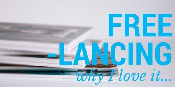 Why I love freelancing and why you should too!