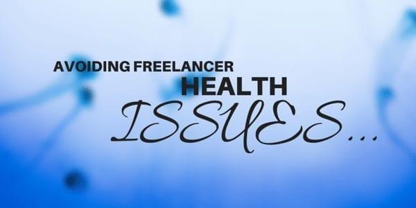Avoiding freelancer health issues