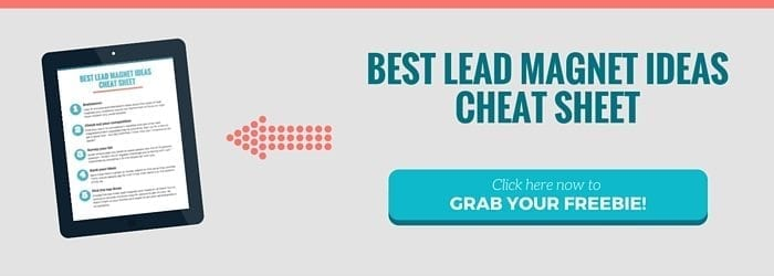 Grab your best lead magnet ideas cheat sheet!