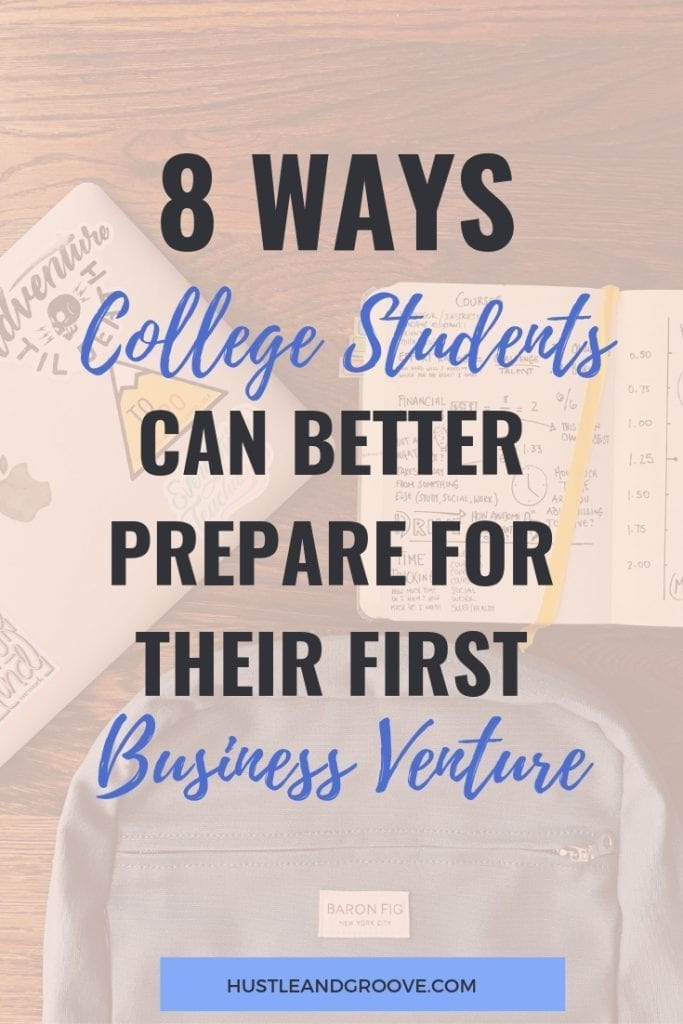 8 Ways College Students Can Better Prepare For Their First Business Venture