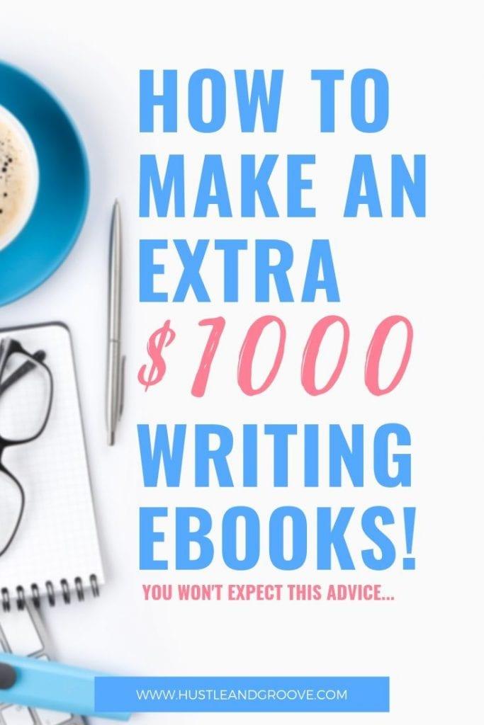 How to make an extra 1000k writing ebooks