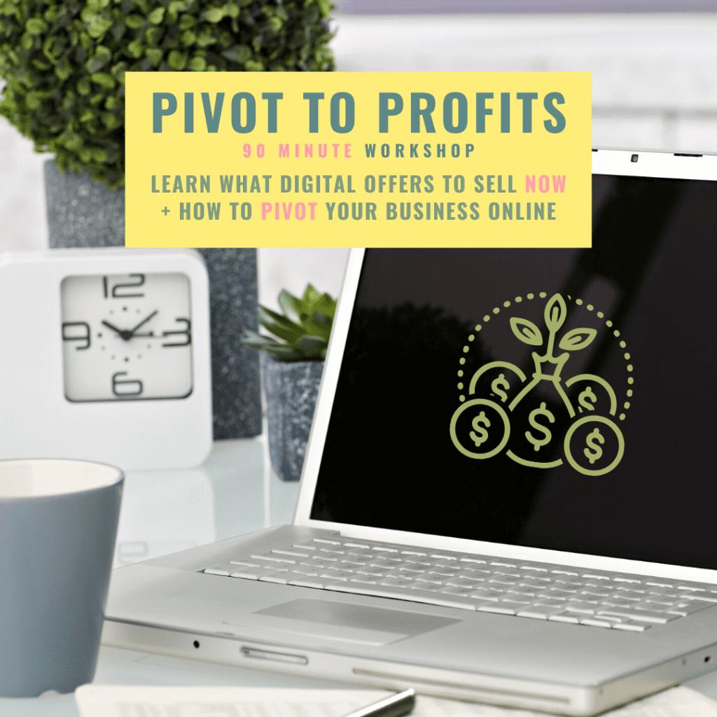 Pivot to Profits Workshop