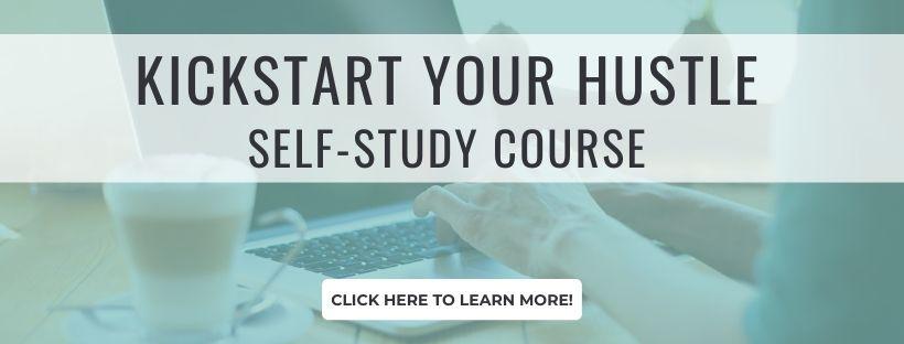 Kickstart Your Hustle Self-Study Course